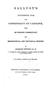 Sallust's Jugurthine war and Conspiracy of Catiline, with an English commentary and geographical and historical indexes by Charles Anthon. 9th ed. cor. and enl