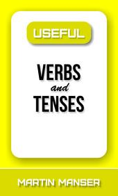 Useful Verbs and Tenses: Volume 4