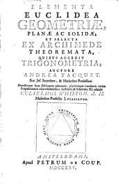 Elementa Euclides geometriae, planae ac solidae: et selecta ex Archimede theoremata, quibus accedit Trigonometria