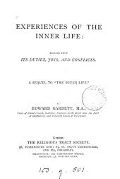 Experiences of the inner life; lessons from its duties, joys and conflicts, a sequel to 'The soul's life'.