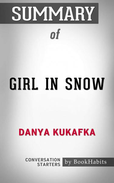 Download Summary of Girl in Snow  A Novel Book
