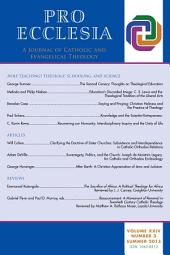 Pro Ecclesia Vol 24-N3: A Journal of Catholic and Evangelical Theology