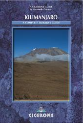 Kilimanjaro: A Complete Trekker's Guide: Ascent preparations, practicalities and trekking routes to the 'Roof of Africa'
