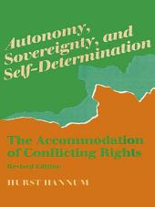 Autonomy, Sovereignty, and Self-Determination: The Accommodation of Conflicting Rights