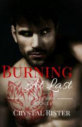 Burning At Last: (The Burn Series : Book 1)