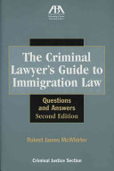 The Criminal Lawyer's Guide to Immigration Law