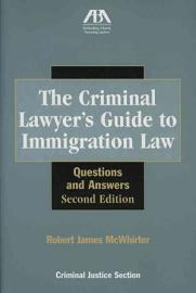 The Criminal Lawyer S Guide To Immigration Law