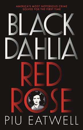 Black Dahlia  Red Rose PDF