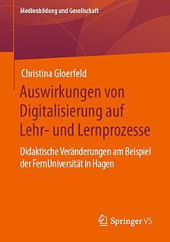 Auswirkungen von Digitalisierung auf Lehr  und Lernprozesse PDF