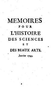 Memoires pour l'histoire des sciences et des beaux-arts depuis janvier 1701 jusqu'à décembre 1767....