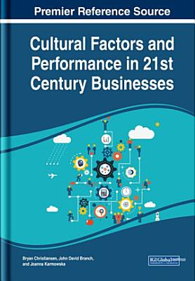 Cultural Factors and Performance in 21st Century Businesses