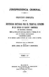 Jurisprudencia criminal: collección completa de la sentencias dictadas por el Tribunal Supremo en los recursos de casación y competencias en material criminal, Volumen 40