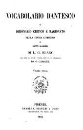 Vocabolario dantesco: o, Dizionario critico e ragionato della Divina commedia di Dante Alighieri di L. G. Blanc