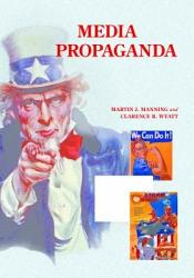 Encyclopedia of Media and Propaganda in Wartime America  2 volumes  PDF