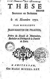 Observations importantes au sujet de la these de M. de Prades soutenue en Sorbonne le 18 novembre 1751