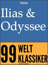Ilias & Odyssee: Vollständige und überarbeitete Fassung mit einem Vorwort zu Autor und Werk