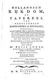 Hollandsch rijkdom; or, Tafereel van neerlandsch koophandel en zeevart ... uit het fransch vertaald: merklijk veranderd, vermeerderd, en van verscheiden misslagen gezuiverd, Volume 2