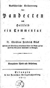 Ausführliche Erläuterung der Pandecten nach Hellfeld: ein Commentar, Volume 19