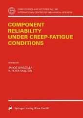 Component Reliability under Creep-Fatigue Conditions