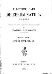 T. Lucreti Cari De rerum natura libri sex: Studi lucreziani, Volume 1