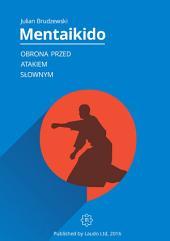 Mentaikido: Obrona przed atakiem słownym