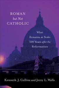 Roman but Not Catholic PDF