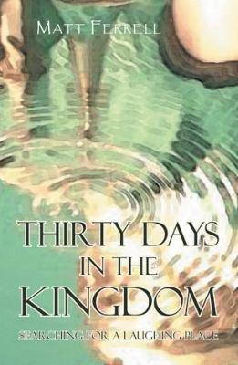 Thirty Days in the Kingdom