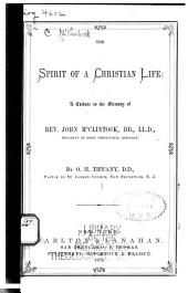 The Spirit of a Christian Life: A Tribute to the Memory of Rev. John M'Clintock, President of Drew Theological Seminary