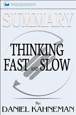 Summary of Thinking, Fast and Slow: by Daniel Kahneman and ...