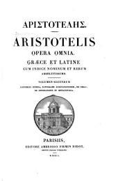 Aristotelis Opera omnia: Continens Ethica, Naturalem auscultationem, De coelo, De generatione, et metaphysics. 1850