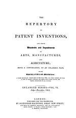 Repertory of patent inventions and other discoveries and improvements in arts, manufactures and agriculture