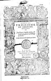 Secrets du troisieme et dernier notaire de Jean Papon, conseiller du roy, et lieutenant general au bailliage de Forests