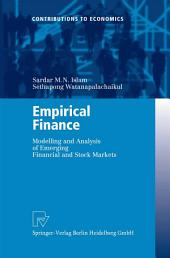 Empirical Finance: Modelling and Analysis of Emerging Financial and Stock Markets
