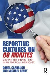 Reporting Cultures on 60 Minutes: Missing the Finnish Line in an American Newscast