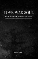 Love  War  and Soul PDF
