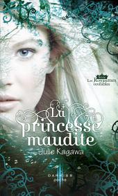 La princesse maudite: T1 - Les Royaumes invisibles