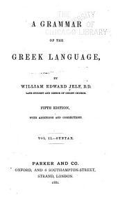 A Grammar of the Greek Language: Volume 2