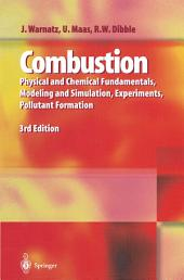 Combustion: Physical and Chemical Fundamentals, Modeling and Simulation, Experiments, Pollutant Formation, Edition 3