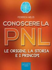 Conoscere la PNL: Le origini, la storia, i princìpi