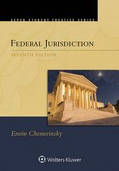 Aspen Student Treatise for Federal Jurisdiction: Edition 7