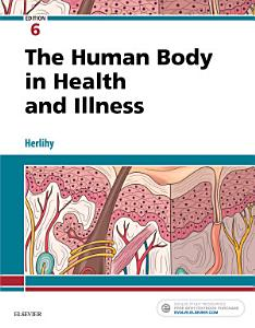 The Human Body in Health and Illness   E Book PDF