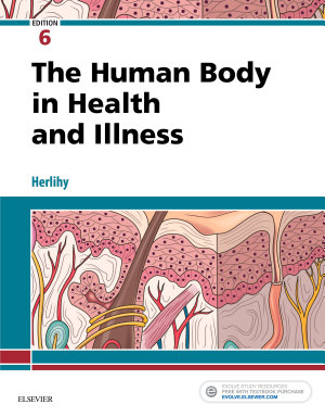The Human Body in Health and Illness   E Book PDF