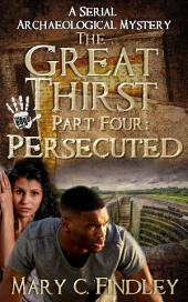 The Great Thirst Part 4:: Serial Archaeological Mystery