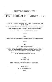 Scott-Browne's Text-book of Phonography: A New Presentation of the Principles of the Art for Schools, Colleges and Private Instruction, Part 1