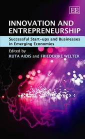 Innovation and Entrepreneurship: Successful Start-ups and Businesses in Emerging Economies