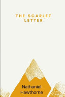 The Scarlet Letter Annotated and Illustrated EDition by Nathaniel Hawthorne