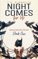 The Night Comes for Us  Desolation Row Trilogy  Book One  PDF