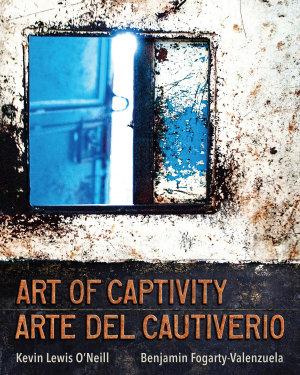 Art of Captivity   Arte del Cautiverio PDF