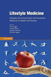 Lifestyle Medicine: Lifestyle, the Environment and Preventive Medicine in Health and Disease, Edition 3