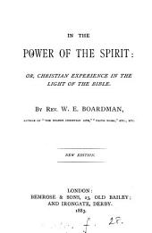 In the power of the Spirit; or, Christian experience in the light of the Bible
